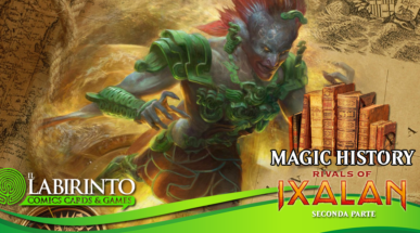 "[002] Magic History ""RIVALS OF IXALAN"" [2a parte]"